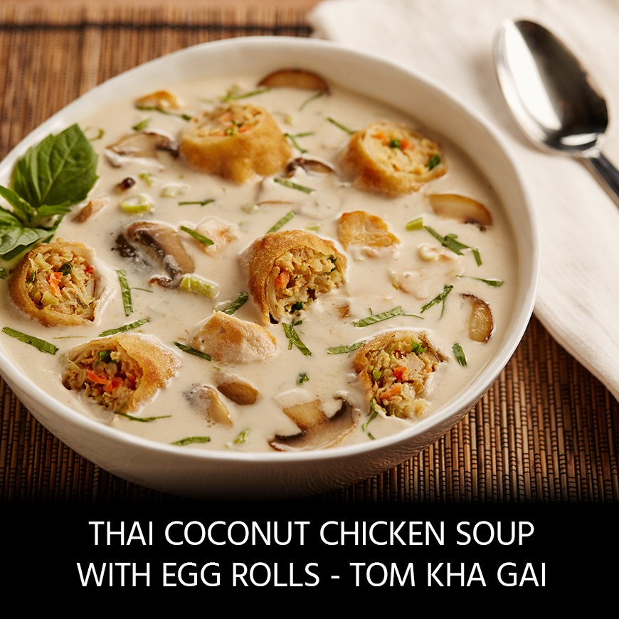 Thai Coconut Soup with Egg Rolls (Tom Kha Gai)
