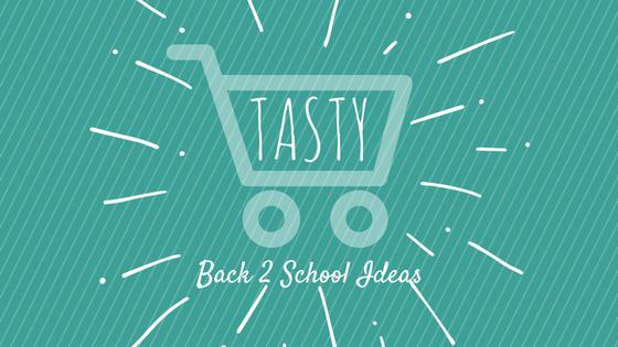 TastyBack2SchoolIdeas